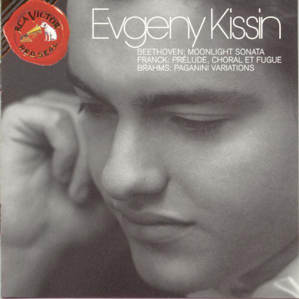 Evgeny Kissin - Evgeny Kissin Plays Beethoven, Brahms and Franck