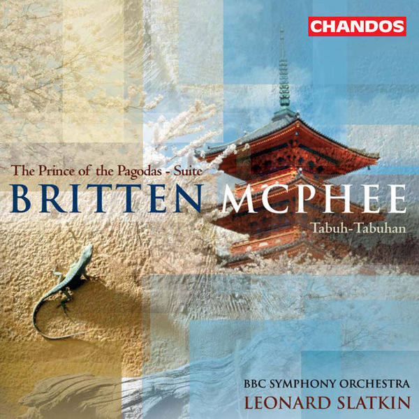 Leonard Slatkin - Britten: Prince of the Pagodas - McPhee: Tabuh-Tabuhan