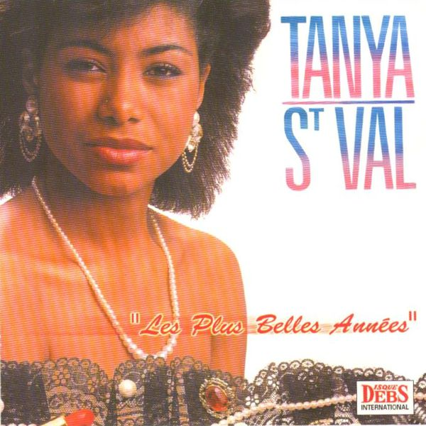 Tanya St Val - Les plus belles années de Tanya Saint-Val