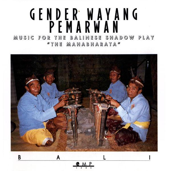 "Gender Wayang Pemarwan - Gender Wayang Pemarwan - Music for the Balinese Shadow Play ""The Mahabharata"""