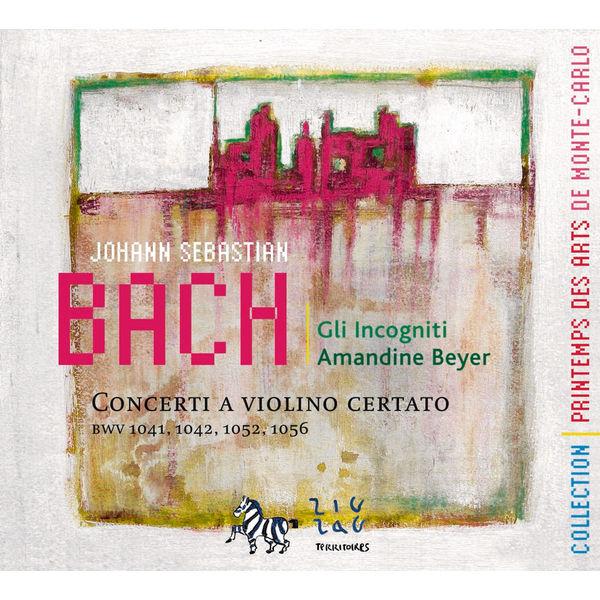 Amandine Beyer - Bach: Concerti a Violino Certato (BWV 1041, 1042, 1052 & 1056)