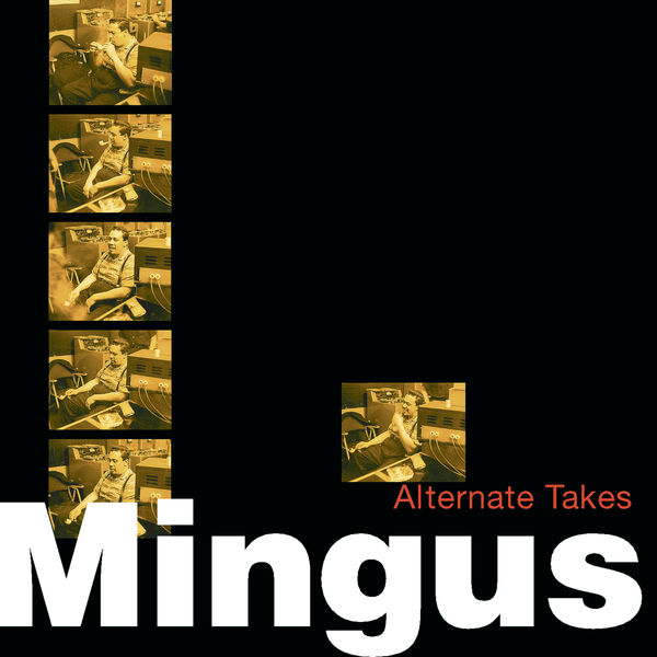 Charles Mingus - Alternate Takes