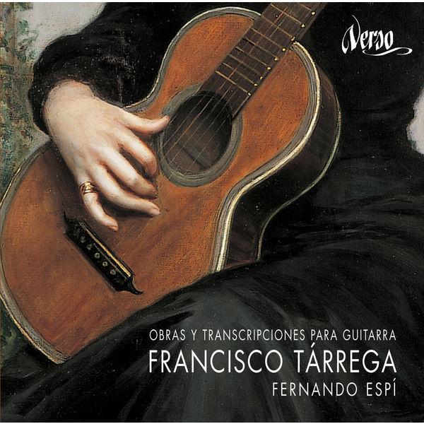 Fernando Espi - Francisco Tárrega: Obras y transcripciones para guitarra