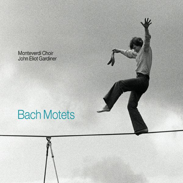 Monteverdi Choir|Johann Sebastian Bach : Motets