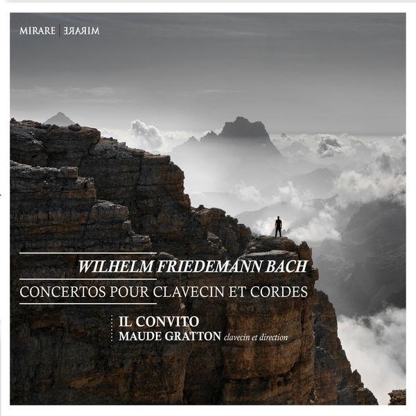 Maude Gratton - Wilhelm Friedemann Bach: Concertos pour clavecin et cordes