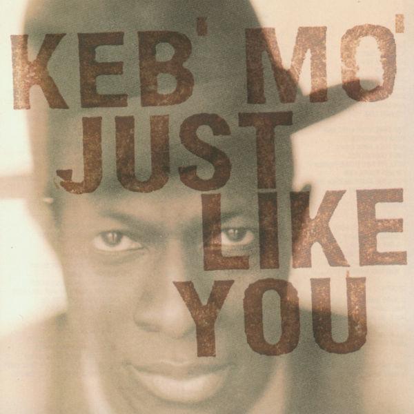 Keb' Mo' - Just like you