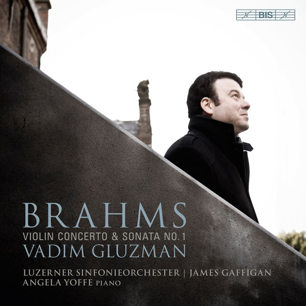 "Vadim Gluzman - Brahms: Violin Concerto in D Major, Op. 77 & Violin Sonata No. 1 in G Major, Op. 78 ""Regen"""