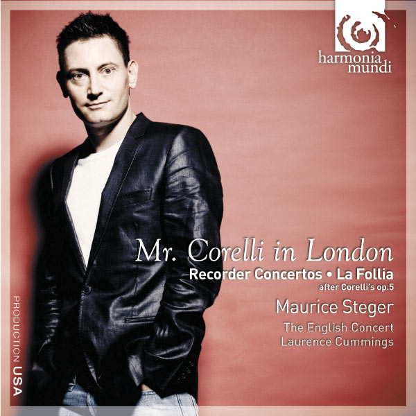 Maurice Steger - Mr. Corelli in London: Recorder Concertos, La Follia, after Corelli's op.5