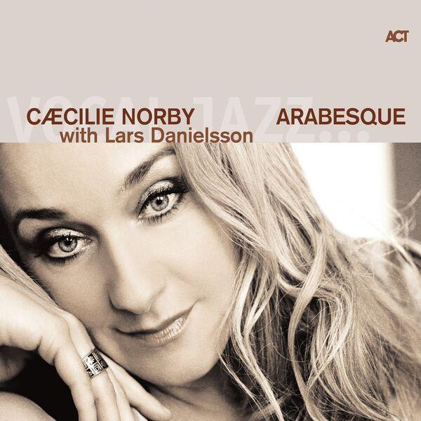 Cæcilie Norby - Arabesque
