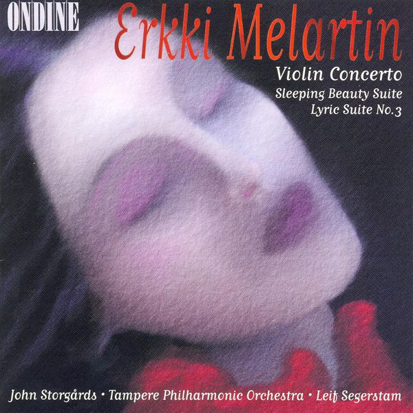 John Storgårds - MELARTIN, E.: Violin Concerto in D minor / Lyric Suite No. 3 / Sleeping Beauty Suite No. 1 (Storgards, Tampere Philharmonic, Segerstam)