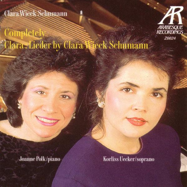 Clara Schumann - Completely Clara: Lieder By Clara Wieck Schumann