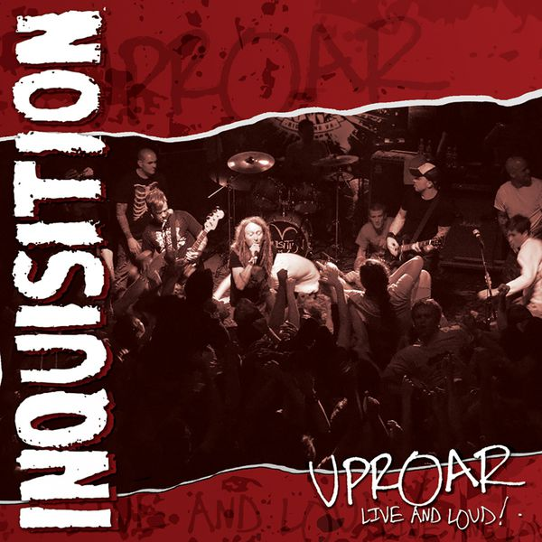 Inquisition|Uproar: Live and Loud! (Live)