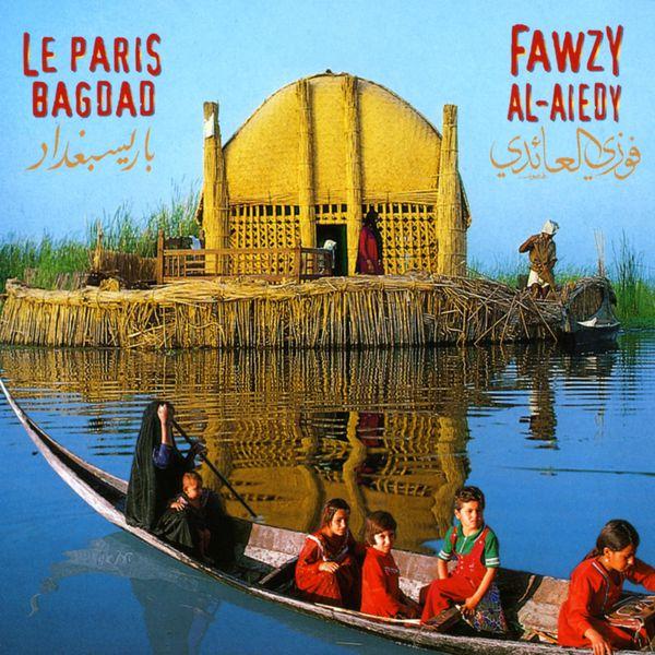 Fawzy Al Aiedy - Le Paris Bagdad