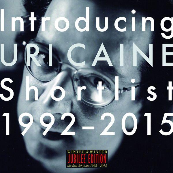 Uri Caine - Introducing Uri Caine - Shortlist 1992-2015