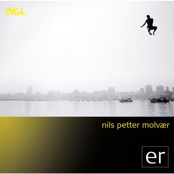 Nils Petter Molvaer - ER