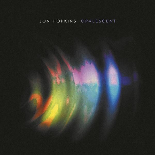 Jon Hopkins Opalescent (Remastered)