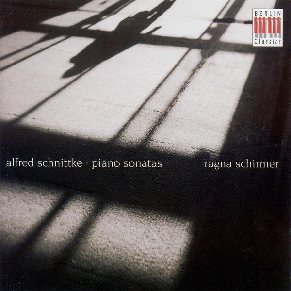 Ragna Schirmer - SCHNITTKE, A.: Piano Sonatas Nos. 1, 2 and 3 (R. Schirmer)