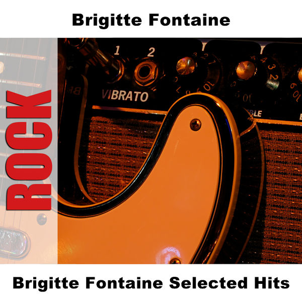 Brigitte Fontaine - Brigitte Fontaine Selected Hits