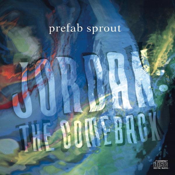 Prefab Sprout - Jordan: The Comeback