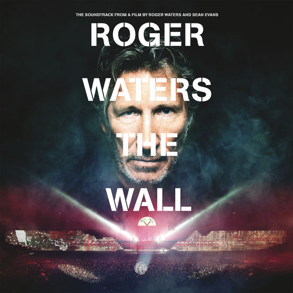 Roger Waters - Roger Waters The Wall - The Soundtrack From A Film By Roger Waters And Sean Evans
