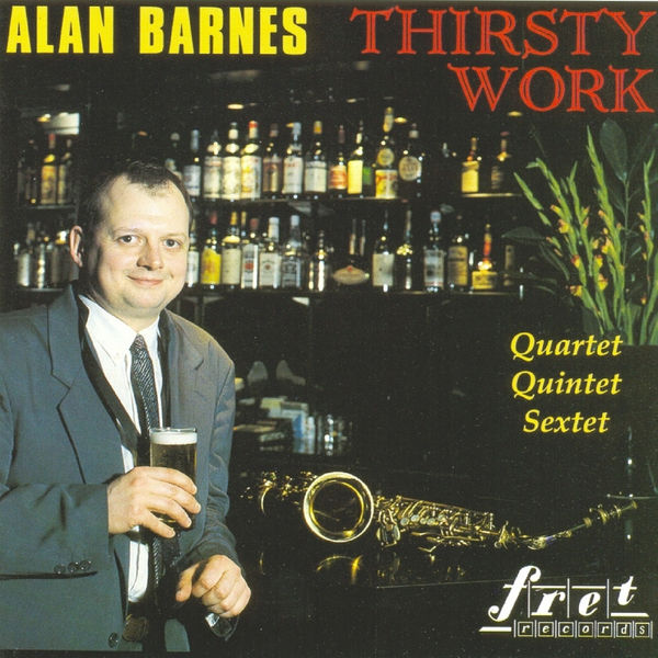 Alan Barnes - Thirsty Work