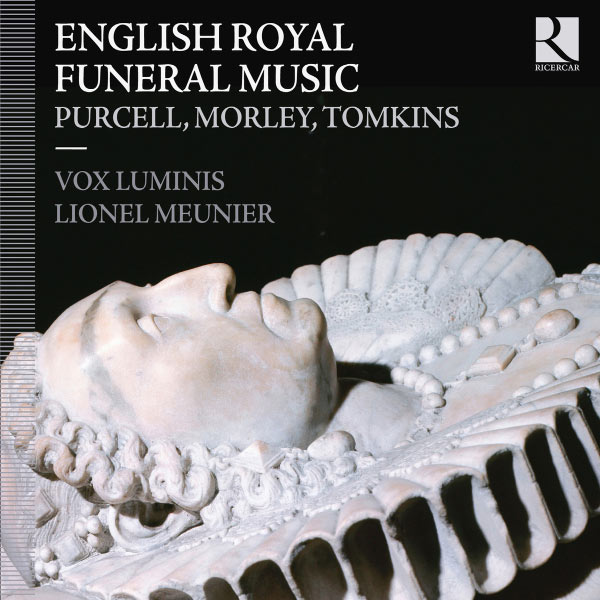 Lionel Meunier - English Royal Funeral Music (Purcell, Morley, Tomkins)