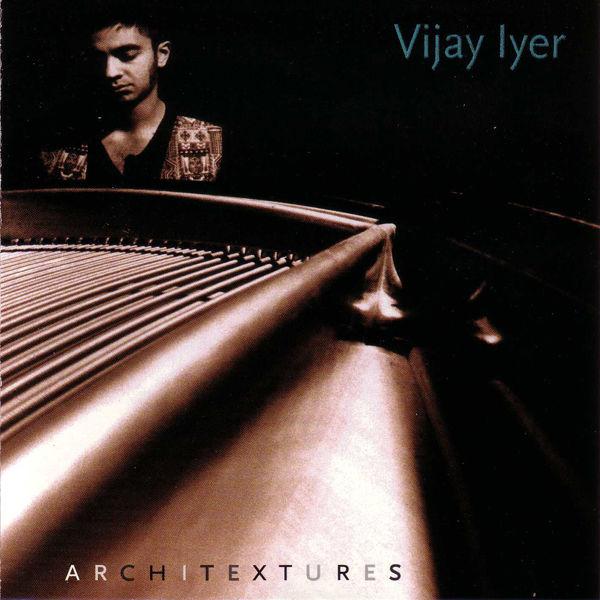 Vijay Iyer - Architextures