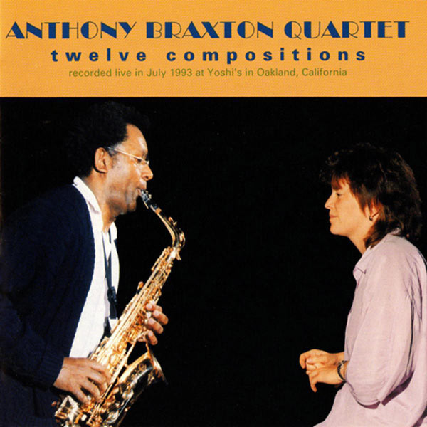 Anthony Braxton Quartet - Anthony Braxton Quartet: Twelve Compositions