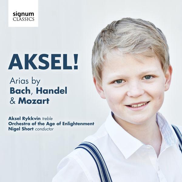 Aksel Rykkvin - Aksel ! (Arias by Bach, Handel & Mozart)