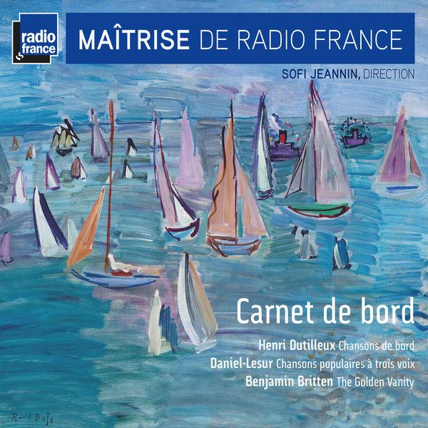 Maîtrise de Radio France - Dutilleux, Daniel-Lesur & Britten: Carnet de bord