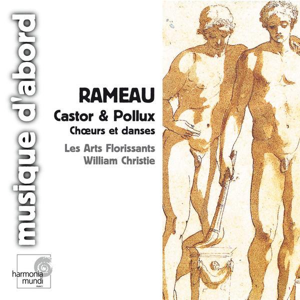 Les Arts Florissants - Rameau: Castor & Pollux (Choruses & Dances)
