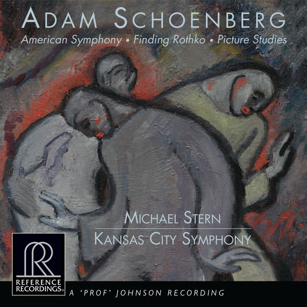 Kansas City Symphony - Adam Schoenberg: American Symphony, Finding Rothko & Picture Studies