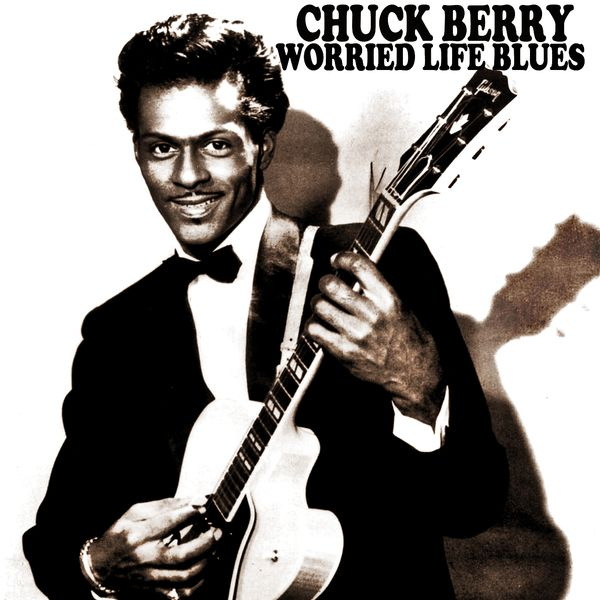 Chuck Berry - Worried Life Blues