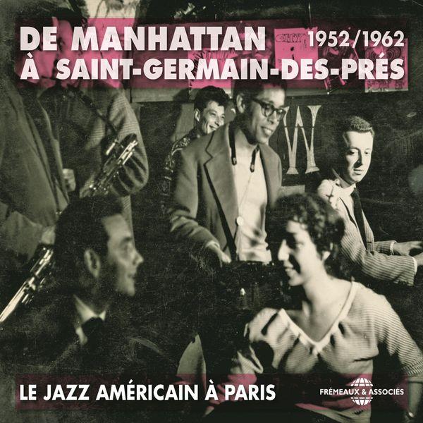 Various Artists - De Manhattan à Saint-Germain-des-Prés - Le jazz américain à Paris 1952-1962
