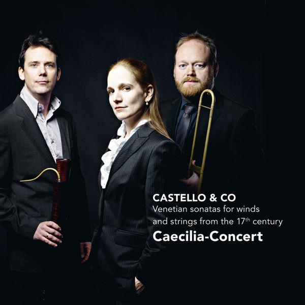 Caecilia-Concert - Castello & Co - Venetian sonatas for winds and strings from the 17th century