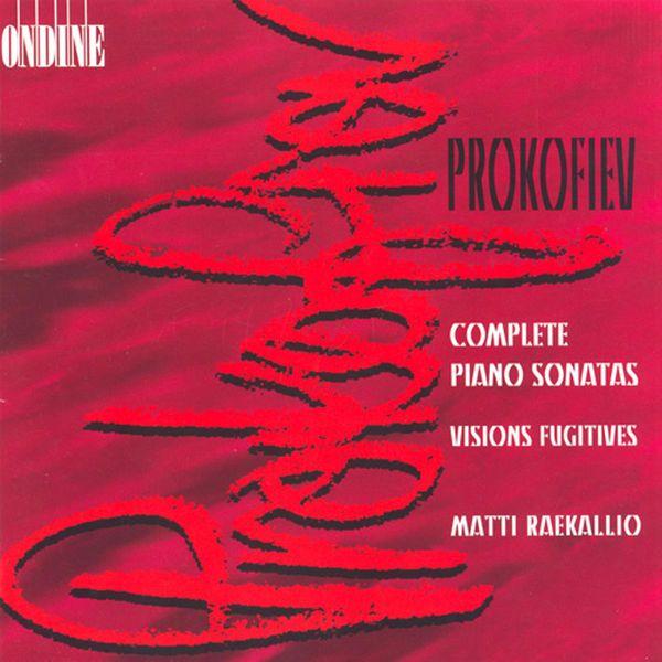 Matti Raekallio|Prokofiev, S.: Piano Sonatas (Complete) / Visions Fugitives
