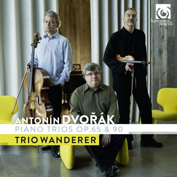 Trio Wanderer - Dvořák : Piano Trios, Op. 65 & 90