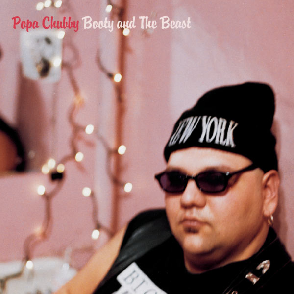 Popa Chubby - Booty And The Beast