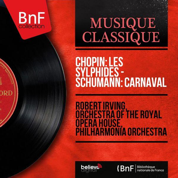 Robert Irving - Chopin: Les sylphides - Schumann: Carnaval (Mono Version)