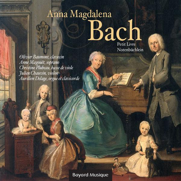 Olivier Baumont - Le petit livre d'Anna Magdalena Bach