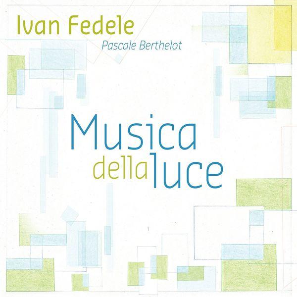 Pascale Berthelot - Fedele: Musica della luce
