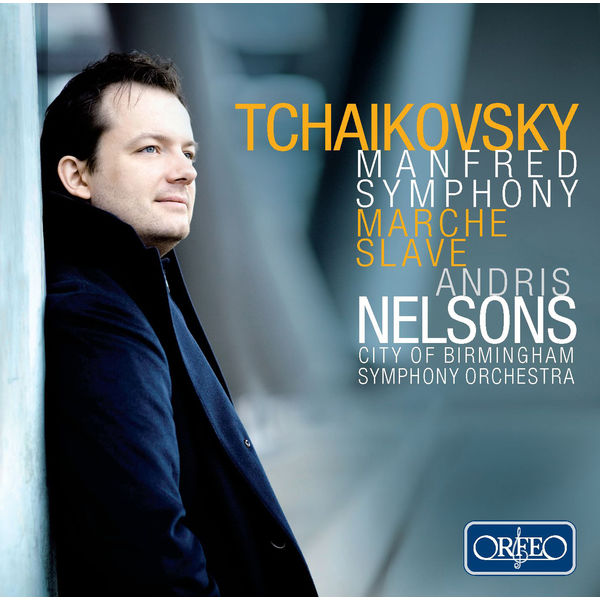 Andris Nelsons - Tchaikovsky : Manfred Symphony, Marche slave (Live)