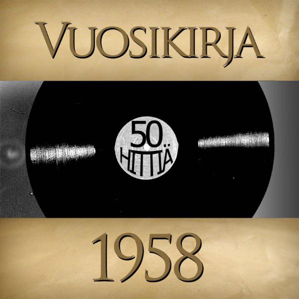 Vuosikirja - Vuosikirja 1958 - 50 hittiä