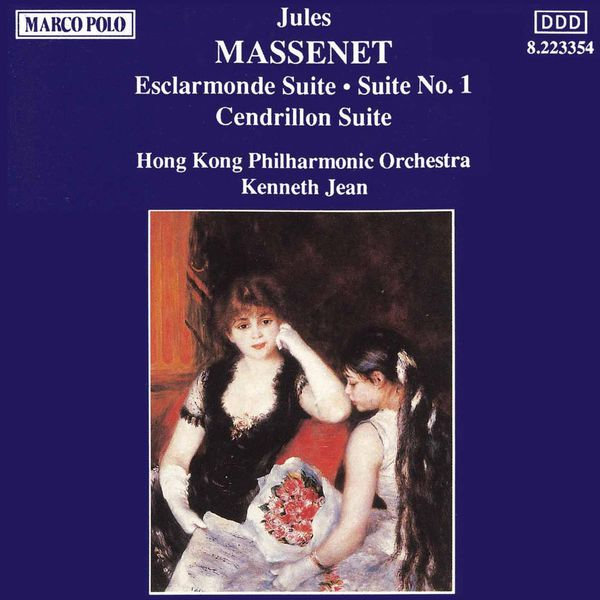 Hong Kong Philharmonic Orchestra - MASSENET: Escarlmonde Suite / Suite No. 1 / Cendrillon Suite
