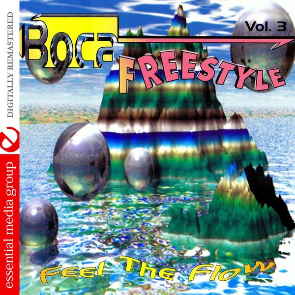 Various Artists - Boca Freestyle Vol. 3: Feel The Flow (Digitally Remastered)