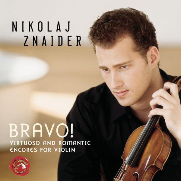 Nikolaj Znaider - Bravo! Virtuoso And Romantic Encores For Violin