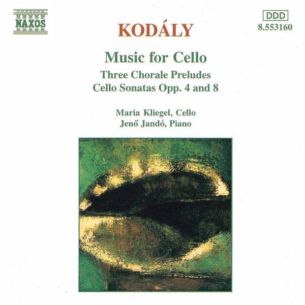 Jeno Jando - KODALY: Three Chorale Preludes / Cello Sonatas Opp. 8 and 4