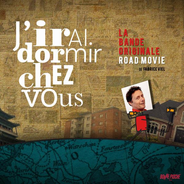 Fabrice Viel - J'irai dormir chez vous: La bande originale Road Movie (Musique de la série documentaire)