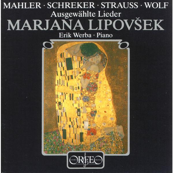 Erik Werba - Mahle, Schreker, Strauss & Wolf: Lieder