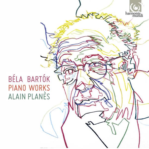 Alain Planès - Béla Bartók : Piano Works